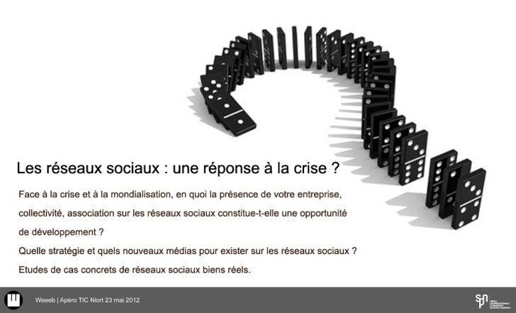 Les réseaux sociaux : une réponse face à la crise (mise à jour 2011) ?