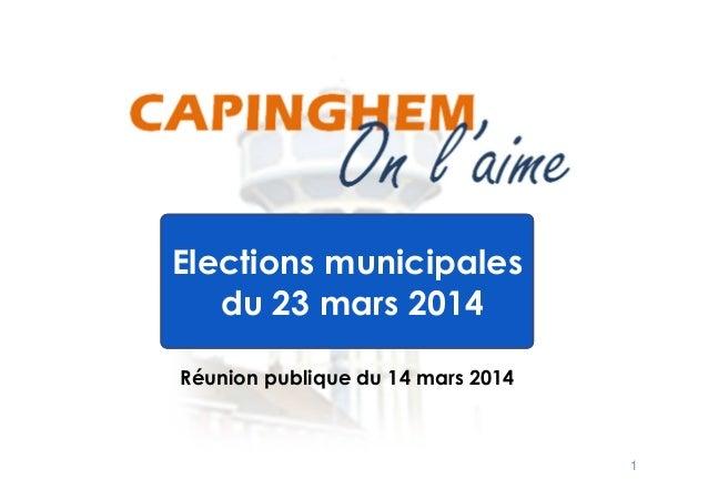 1 Réunion publique du 14 mars 2014 Elections municipales du 23 mars 2014