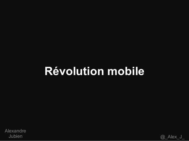 Révolution mobile @_Alex_J_ Alexandre Jubien