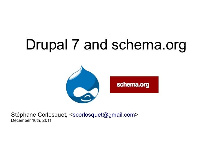 Drupal 7 and schema.orgStéphane Corlosquet, <scorlosquet@gmail.com>December 16th, 2011