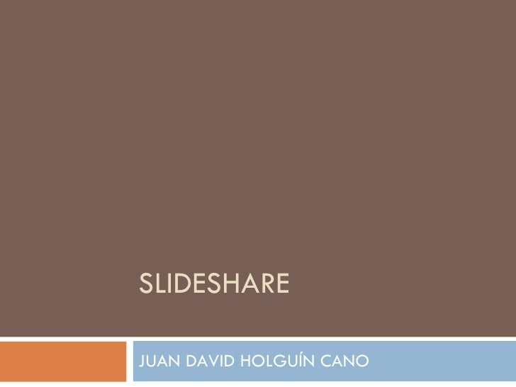 SLIDESHARE JUAN DAVID HOLGUÍN CANO
