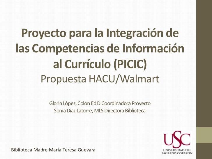 Proyecto para la Integración de las Competencias de Información        al Currículo (PICIC)            Propuesta HACU/Walm...