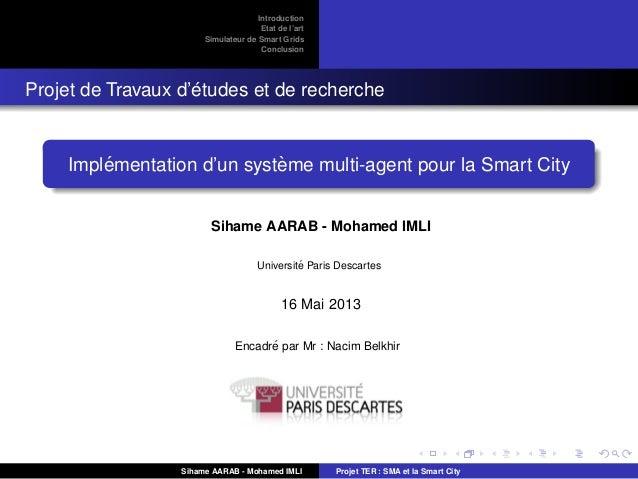 IntroductionEtat de l'artSimulateur de Smart GridsConclusionProjet de Travaux d'´etudes et de rechercheImpl´ementation d'u...