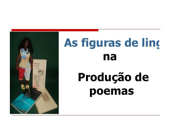 As figuras de linguagem  na  Produção de poemas