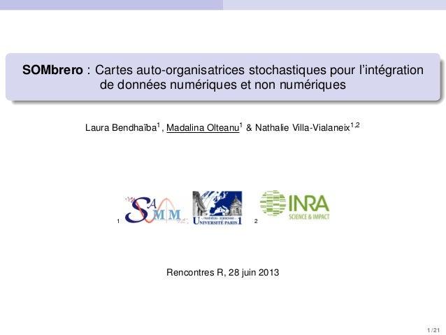 SOMbrero : Cartes auto-organisatrices stochastiques pour l'intégration de données numériques et non numériques Laura Bendh...