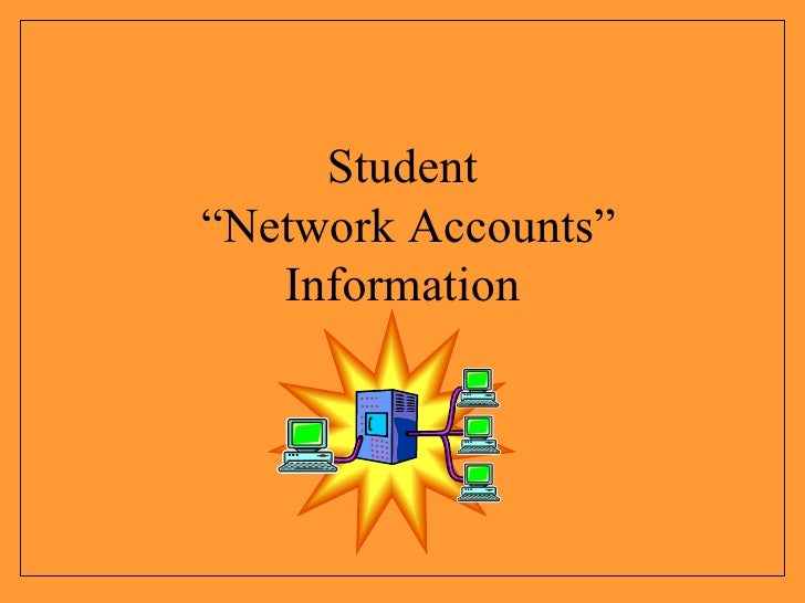 """Student  """"Network Accounts"""" Information"""