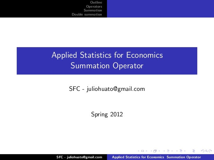 Outline                 Operators               Summation         Double summationApplied Statistics for Economics     Sum...