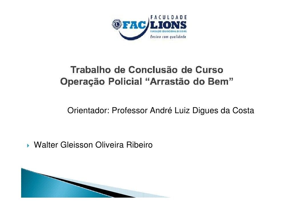 Orientador: Professor André Luiz Digues da CostaWalter Gleisson Oliveira Ribeiro