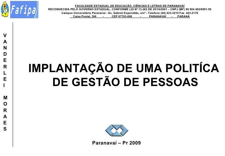 IMPLANTAÇÃO DE UMA POLITÍCA  DE GESTÃO DE PESSOAS FACULDADE ESTADUAL DE EDUCAÇÃO, CIÊNCIAS E LETRAS DE PARANAVAÍ RECONHECI...