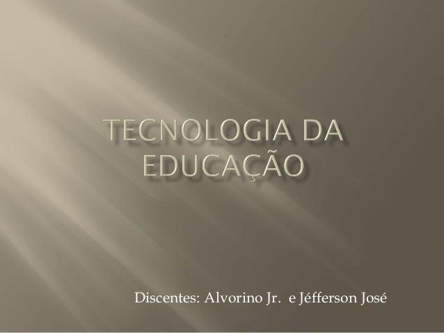 Slides tecnologia da educação