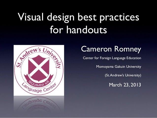 Visual design best practices        for handouts              Cameron Romney               Center for Foreign Language Edu...