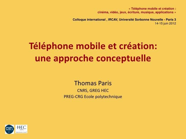 « Téléphone mobile et création :                           cinéma, vidéo, jeux, écriture, musique, applications »         ...