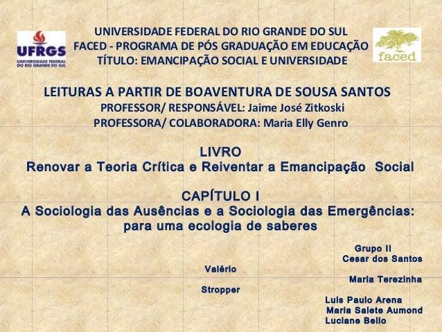 UNIVERSIDADE FEDERAL DO RIO GRANDE DO SUL       FACED - PROGRAMA DE PÓS GRADUAÇÃO EM EDUCAÇÃO           TÍTULO: EMANCIPAÇÃ...