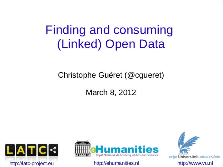 Finding and consuming                   (Linked) Open Data                         Christophe Guéret (@cgueret)           ...