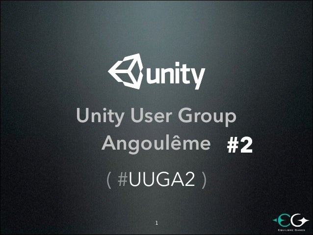 Unity User Group Angoulême #2 ( #UUGA2 ) !1