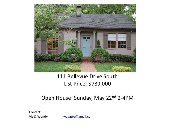 111 Bellevue Drive South<br />List Price: $739,000 <br />Open House: Sunday, May 22nd 2-4PM<br />Contact:<br />Vic & Wendy...