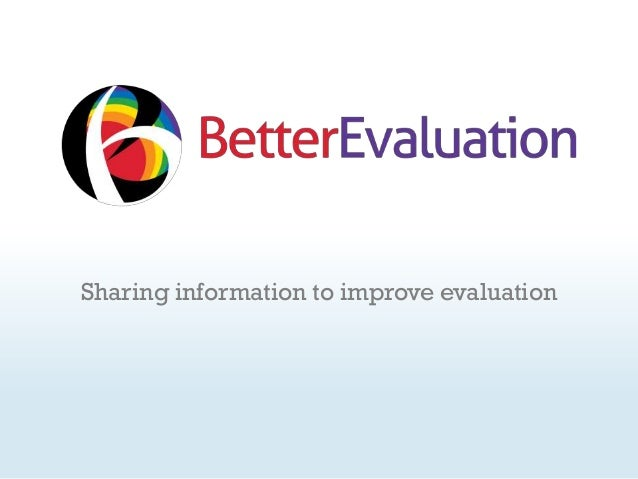 Sharing information to improve evaluation