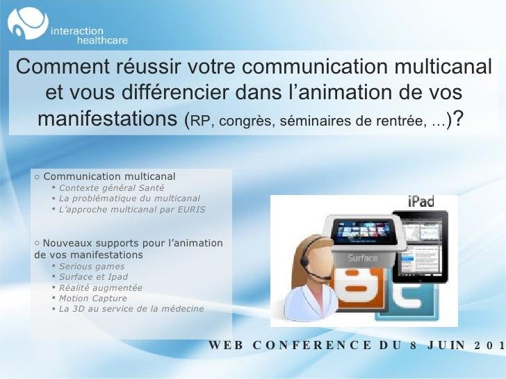 Web Conférence 08-06-10 - Réussir sa communication multicanal et se différencier dans l'animation de ses manifestations