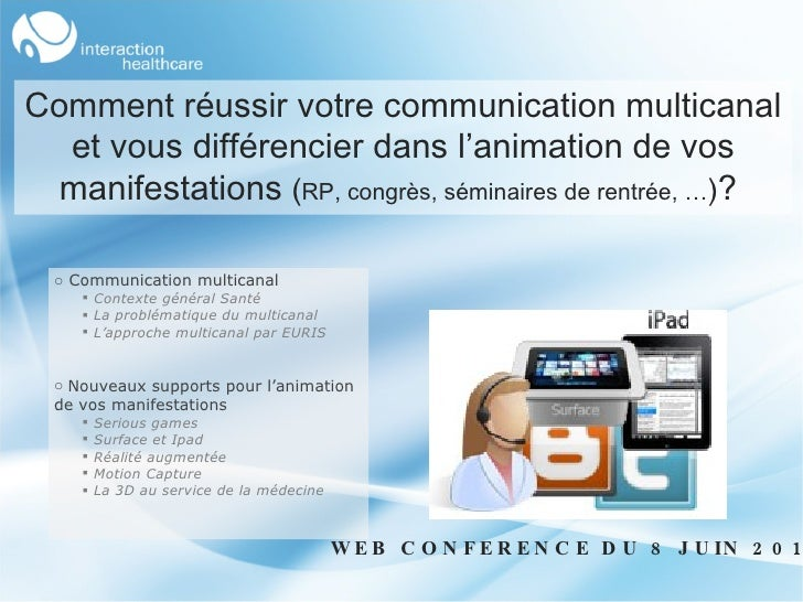 <ul><li>Communication multicanal </li></ul><ul><ul><li>Contexte général Santé </li></ul></ul><ul><ul><li>La problématique ...