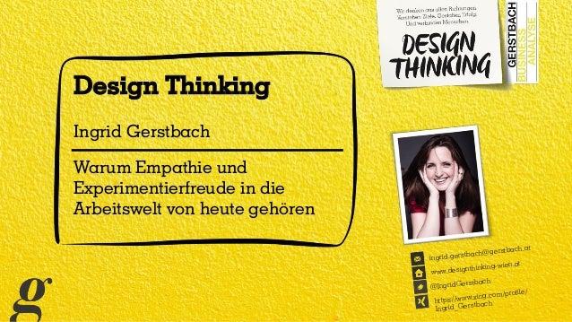 Design Thinking Ingrid Gerstbach Warum Empathie und Experimentierfreude in die Arbeitswelt von heute gehören @IngridGerstb...