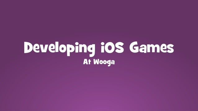 Developing iOS Games At Wooga