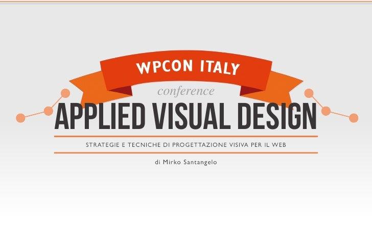 applied visual design  STRATEGIE E TECNICHE DI PROGETTAZIONE VISIVA PER IL WEB                    di Mirko Santangelo
