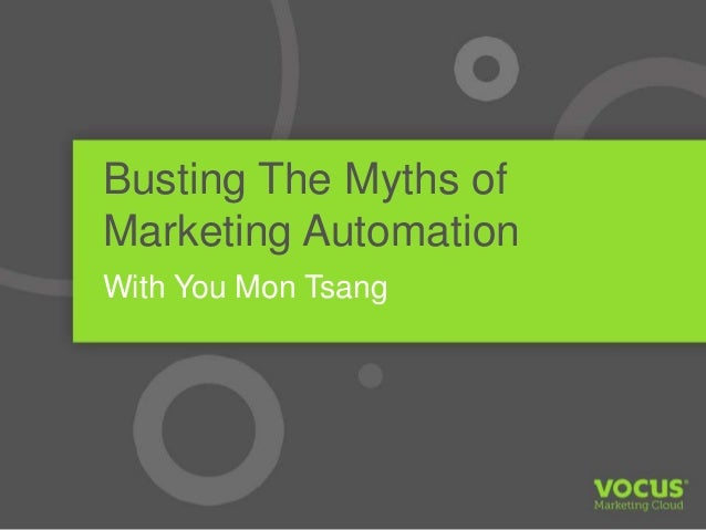 Busting the Myths of Marketing Automation