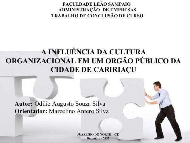 FACULDADE LEÃO SAMPAIO                ADMINISTRAÇÃO DE EMPRESAS              TRABALHO DE CONCLUSÃO DE CURSO       A INFLUÊ...