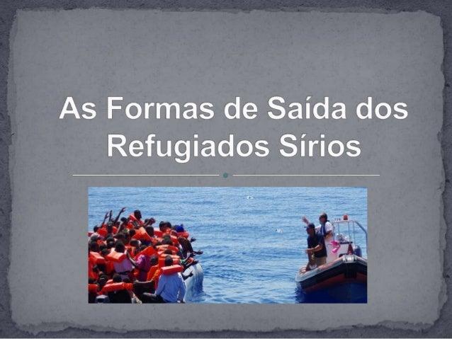  Por que os Sírios estão fugindo de seus países? Guerra, motivos econômicos (fuga da miséria em busca de uma vida melhor)...