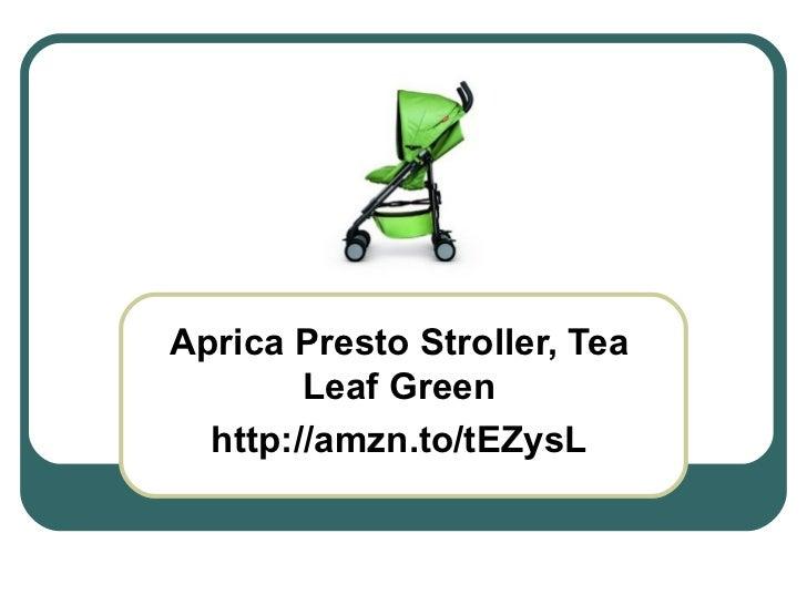Aprica Presto Stroller, Tea Leaf Green http://amzn.to/tEZysL