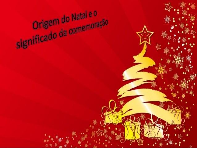 O Natal é uma data em que comemoramos o nascimento de Jesus Cristo. Na antiguidade, o Natal era comemorado em várias datas...