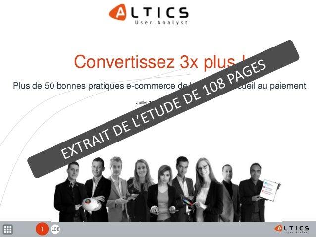 1081 Convertissez 3x plus ! Plus de 50 bonnes pratiques e-commerce de la page d'accueil au paiement Juillet 2012