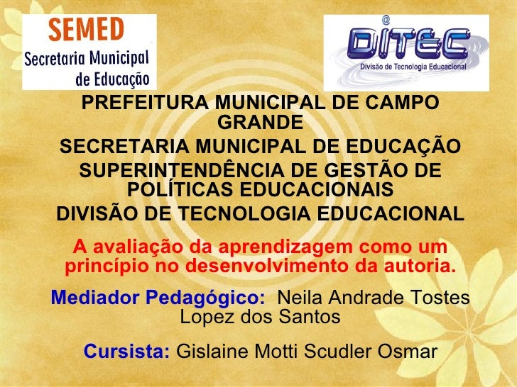 PREFEITURA MUNICIPAL DE CAMPO              GRANDESECRETARIA MUNICIPAL DE EDUCAÇÃO  SUPERINTENDÊNCIA DE GESTÃO DE      POLÍ...