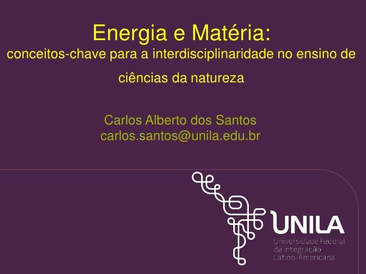 Energia e Matéria: conceitos-chave para a interdisciplinaridade no ensino de ciências da natureza