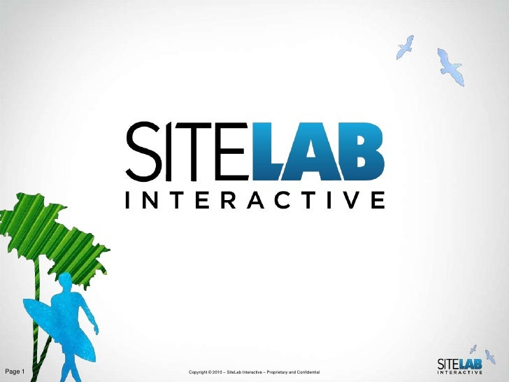 Page 1   Copyright © 2010 – SiteLab Interactive – Proprietary and Confidential