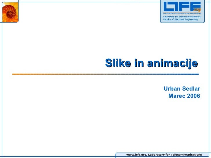Slike in animacije   Urban Sedlar Marec 2006