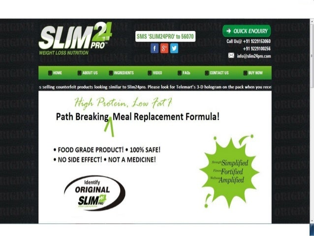 Slim24Pro is a proprietary path-breaking Meal Replacement Formula, ingredients of which  are 100% SAFE and PROVEN to provi...