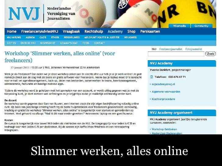 13 januari 2011 Sociale Media – Fluitend aan de Slag! Slimmer werken, alles online