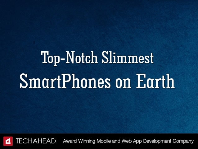 Top-Notch Slimmest Smartphones on Earth