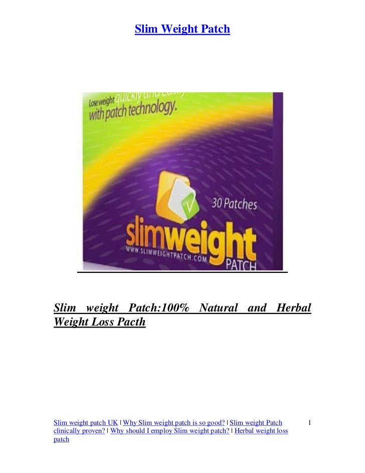 Slim Weight PatchSlim weight Patch:100% Natural and HerbalWeight Loss PacthSlim weight patch UK | Why Slim weight patch is...