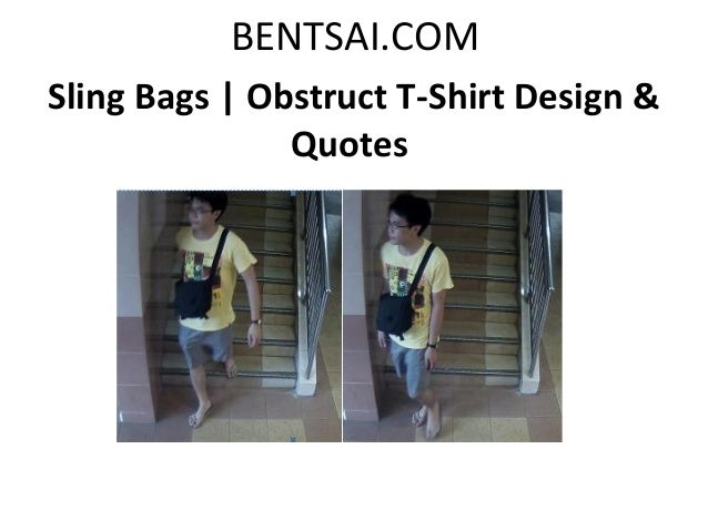 BENTSAI.COMSling Bags | Obstruct T-Shirt Design &Quotes