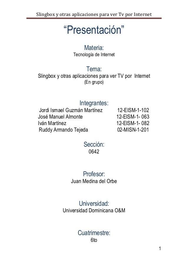 """Slingbox y otras aplicaciones para ver Tv por Internet  """"Presentación"""" Materia:  Tecnología de Internet  Tema: Slingbox y ..."""