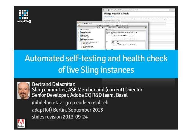 Automated self-testing and health check of live Sling instances