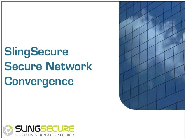 SlingSecure Secure Network Convergence