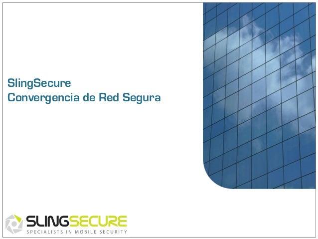 SlingSecure Convergencia de Red Segura