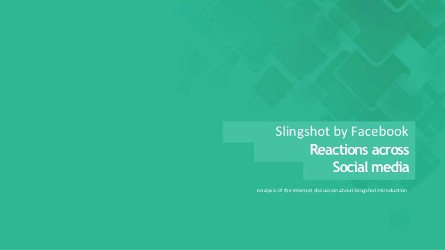 Slingshot App by Facebook - Reactions across Social Media
