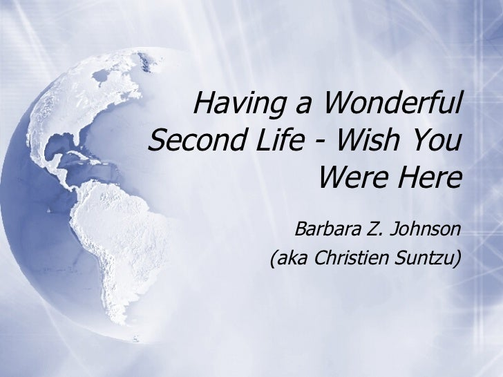 Having a Wonderful Second Life - Wish You Were Here