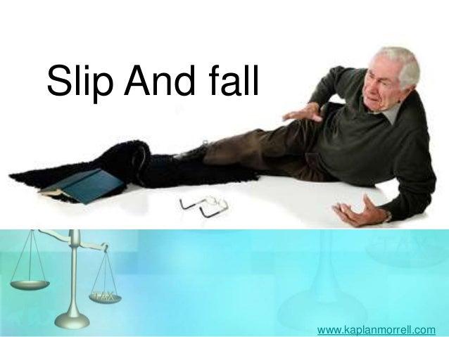Slip And fall www.kaplanmorrell.com