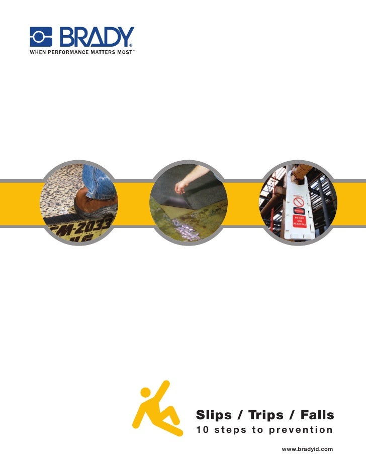 Slips / Trips / Falls 10 steps to prevention              www.bradyid.com