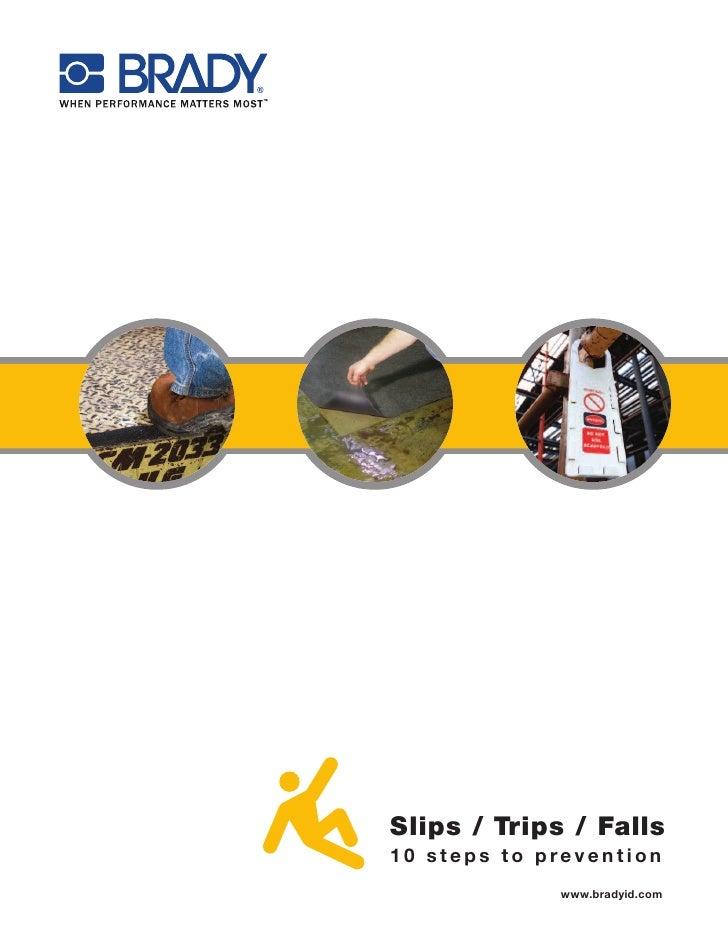 Slips / Trips / Falls10 steps to prevention             www.bradyid.com